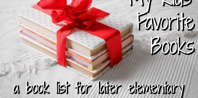 My Kids' Favorite Books: a book list for later elementary to middle school